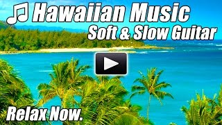 HAWAIIAN MUSIC GUITAR Instrumental Relaxing Acoustic Songs Chillout Soft Relax Study Music Hawaii