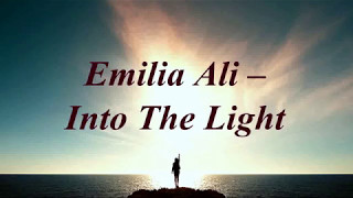 [Lyrics] Emilia Ali - Into The Light