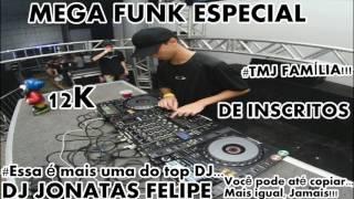MEGA FUNK ESPECIAL 12K DE INSCRITOS FEVEREIRO (DJ Jonatas Felipe)