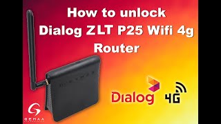 How to unlock Dialog ZLT P25 4g wifi router