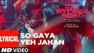 So Gaya Yeh Jahan (With Lyrics) | Bypass Road | Neil Nitin