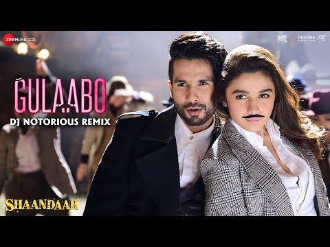 Gulaabo Remix Shaandaar  Dj Notorious