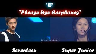 'U' | Seventeen VS. Super Junior