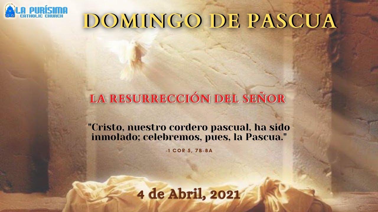 8:00 PM- Domingo de Pascua La Resurrección del SeñorMisa del día