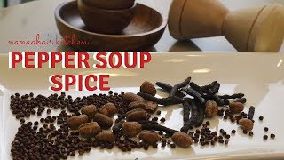 How To Make PePPER SoUP SPiCE Mix -  Essential Spices Episode 1
