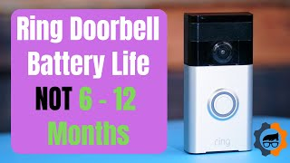 Ring Doorbell Battery & Battery Life [Not 6 – 12 Months] (2018)