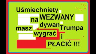MÓJ SUBSKRYBOWANY KANAŁ – Uśmiechnięty wezwany na DYWAN Trumpa masz wygrać i PŁACIĆ !!!