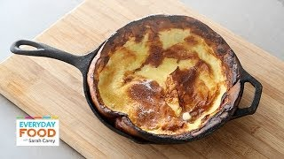No-Whisk Dutch Baby Pancake - Everyday Food With Sarah Carey