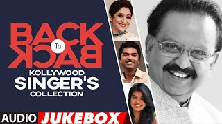 Back To Back Kollywood Singer's Collection Audio Songs Jukebox | Tamil Singer's Super Hit Songs