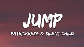 PatrickReza & Silent Child - Jump (Lyrics)