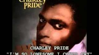 CHARLEY PRIDE - 'I'M SO LONESOME I COULD CRY'