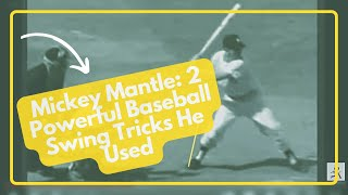 Mickey Mantle Uses 2 Surprising Baseball Swing Tricks For Power Hitting