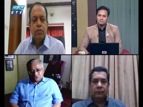 Ekusher Raat || বিষয়: করোনাকালে অর্থনীতি || 10 August 2020 || ETV Talk Show