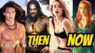 Aquaman Cast Then and Now - Jason Momoa and Amber Heard 2018 | Kholo.pk