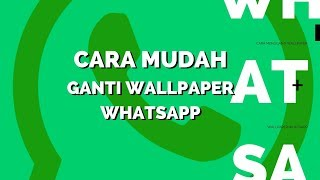 Tips - Cara Mudah Mengganti Background Wallpaper di Whatsapp