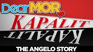 "Dear MOR: ""Kapalit"" The Angelo Story 01-30-18"