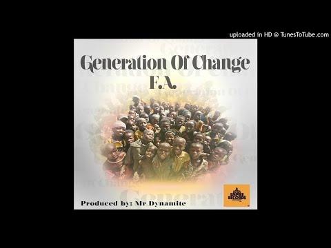 F.A - Generation of change _ Prod by Mr Dynamite