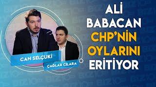 Ali Babacan CHP'nin Oylarını Eritiyor, AK Parti 'nin Oyu Yüzde Otuz Üç | Çağlar Cilara & Can Selçuki