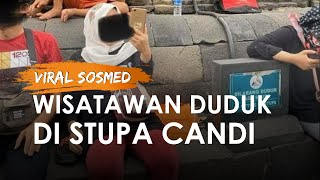 Viral di Medsos Wisatawan Duduk di Stupa Candi Borobudur, Pengelola Beri Tanggapan