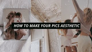 5 Ways to Make Your Pictures Look Aesthetic