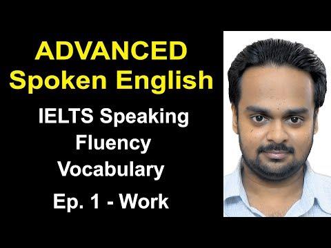 Advanced Spoken English Class Ep. 1| Topic: Work | IELTS Speaking, Vocabulary, Fluency