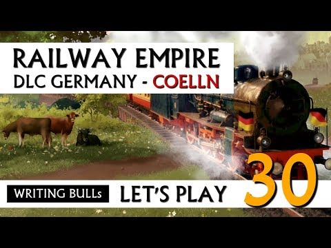 Let's Play: Railway Empire DLC Germany Cölln (30) [Deutsch]