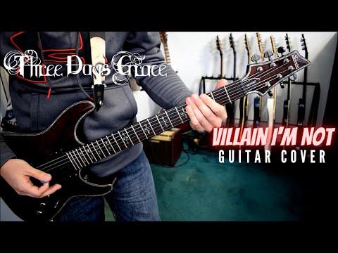 Three Days Grace - Villain I'm Not (Guitar Cover)