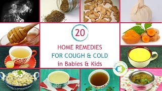 Best 20 HOME REMEDIES for COUGH and COLD for Babies, Toddlers and Kids