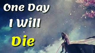 One day I will die... | Broken Heart Status | Famous English Quotes For Whatsapp Status