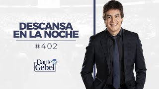 Dante Gebel #402 | Descansa en la noche