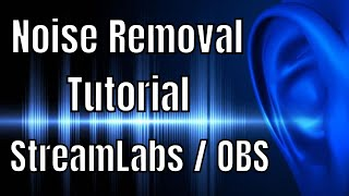 how to remove background noise in streamlabs obs