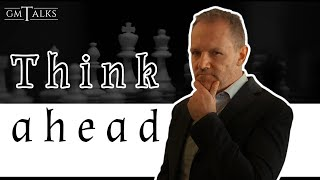 How to think moves ahead in Chess?  Even thinking one move or two moves ahead can be difficult!