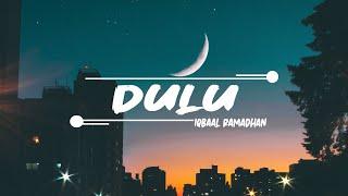 Download lagu Iqbaal Ramadhan Dulu Mp3