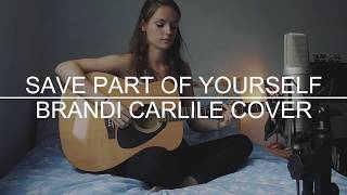 Save Part of Yourself - Brandi Carlile (cover)