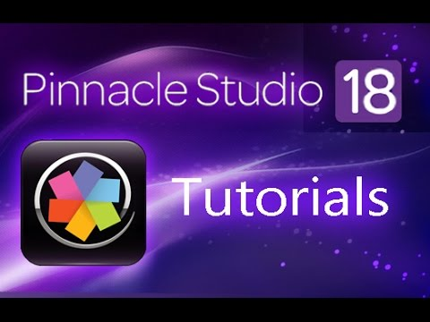 Pinnacle Studio 18 Ultimate – Tutorial for Beginners [COMPLETE]*