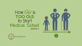 2: How Old is Too Old to Start Medical School