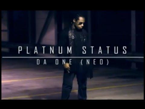 Platnum Statuss - Da One (NEO) [Official Video]