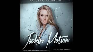 Music by Katusha Svoboda - Jackin Motion #076 is Out Now!