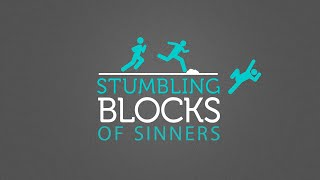 The Stumbling Block of Sinners