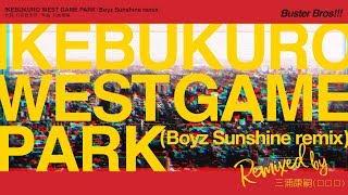 ヒプノシスマイク Buster Bros!!!「IKEBUKURO WEST GAME PARK(Boyz Sunshine remix)」