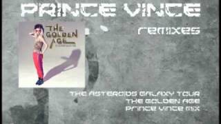 The Golden Age (Prince Vince Mix) - The Asteroids Galaxy Tour
