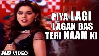 Piya Lagi Lagan Bas Teri Naam Ki (Ishq Na Karna) Song | Daag