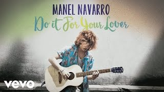 Manel Navarro - Do It for Your Lover (Audio)