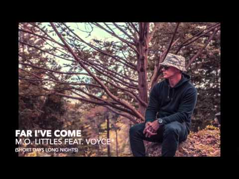 M.O. Littles feat. Voyce* - Far I've Come #TBT (Short Days Long Nights)