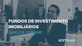 Fundos de investimento imobiliário - Carlos Ferrari (NFA Advogados)