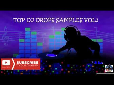 FREE DJ DROPS SAMPLES & BEST EFFECTS , ACAPELLAS VOL 1 - 2018