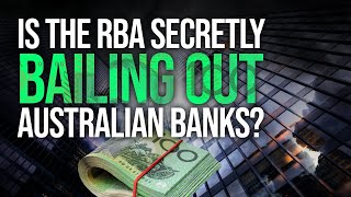 Is The RBA Secretly Bailing Out Australian Banks?