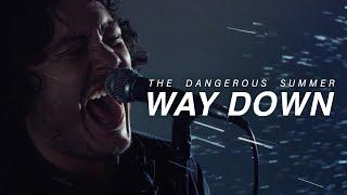 The Dangerous Summer - Way Down (Official Music Video)