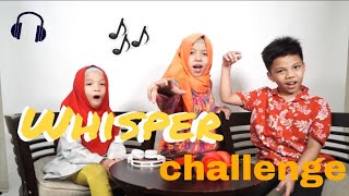WHISPER CHALLENGE TERSERU! ft MUNTAZ HALILINTAR ,SALEHA HALILINTAR