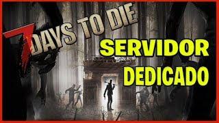 7 Days To Die | COMO HACER TU SERVIDOR DEDICADO | TUTORIAL EN ESPAÑOL